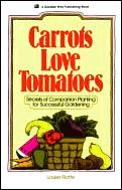 Carrots Love Tomatoes: Secrets of Companion Planting for Successful Gardening Cover