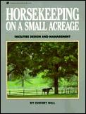 Horsekeeping On A Small Acreage Faciliti