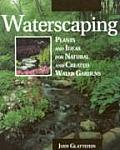 Waterscaping: Plants and Ideas for Natural and Created Water Gardens Cover