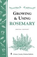 Growing & Using Rosemary. A Storey Country Wisdom Bulletin A-161