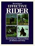 Becoming an Effective Rider: Developing Your Mind and Body for Balance and Unity