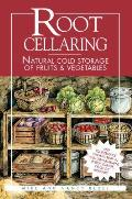 Root Cellaring: Natural Cold Storage of Fruits and Vegetables Cover