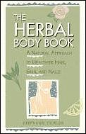 The Herbal Body Book: A Natural Approach to Healthier Skin, Hair, and Nails Cover