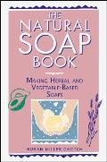 Natural Soap Book Making Herbal & Vegetable Based Soaps