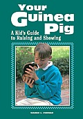 Your Guinea Pig A Kids Guide to Raising & Showing