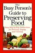 Busy Persons Guide To Preserving Food