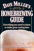 Dave Miller's Homebrewing Guide: Everything You Need to Know to Make Great-Tasting Beer Cover