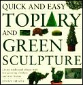 Quick and Easy Topiary and Green Sculpture: Create Traditional Effects with Fast-Growing... Cover