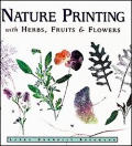 Nature Printing With Herbs Fruits & Flow