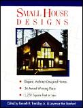 Small House Designs: Elegant, Architect-Designed Homes, 33 Award-Winning Plans 1,250 Square Feet or Less