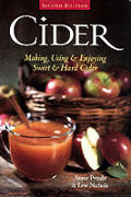 Cider Making Using & Enjoying Sweet & Hard Cider