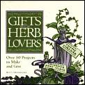 Gifts For Herb Lovers 50 Projects To Mak