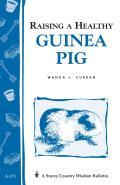 Storey Country Wisdom Bulletin #173: A173 Raising a Healthy Guinea