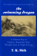 The Swimming Dragon: A Chinese Way to Fitness, Beautiful Skin, Weight Loss and High Energy
