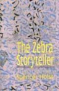 The Zebra Storyteller: Collected Stories