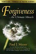 Forgiveness The Ultimate Miracle