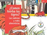 Comen Hierba Los Tigres? Las Cadenas y Redes Alimenticias (Do Tigers Eat Grass? Food Chains and Webs) (Click Click: Ciencia Basica)