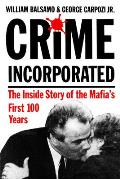 Crime Incorporated or Under the Clock: The Inside Story of the Mafia's First Hundred Years