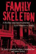 Family Skeleton: A Brother and Sister's Journey from Murder to Truth