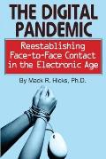 The Digital Pandemic: Reestablishing Face-To-Face Contact in the Electronic Age