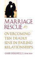 Marriage Rescue Overcoming Ten Deadly Sins in Failing Relationships