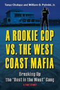 A Rookie Cop vs. the West Coast Mafia: Breaking Up the Best in the West Gang