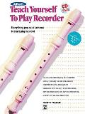 Alfred's Teach Yourself to Play Recorder: Everything You Need to Know to Start Playing Now!, Book & CD