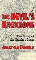 The Devil's Backbone: The Story of the Natchez Trace