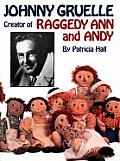 Johnny Gruelle: Creator of Raggedy Ann and Andy