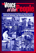 Voice of the People Primary Sources on the History of American Labor Industrial Relations & Working Class Culture