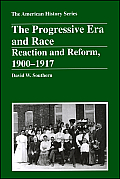 The Progressive Era and Race: Reaction and Reform, 1900 - 1917