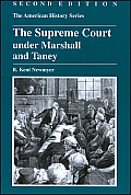 Supreme Court Under Marshall and Taney (2ND 06 Edition)