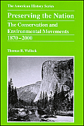 Preserving The Nation The Conservation & Environmental Movements 1870 2000