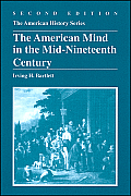 The American Mind in the Mid-Nineteenth Century (American History Series)