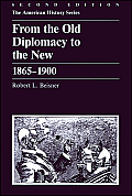 From The Old Diplomacy to The New, 1865-1900 (American History Series)
