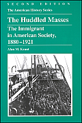 The Huddled Masses: The Immigrant in American Society, 1880-1921