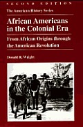 African Americans In The Colonial Era: From African Origins Through The American Revolution (Tauber Institute... by Donald R Wright