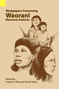 Workpapers Concerning Waorani Discourse Features