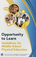 Opportunity to Learn: Guidelines for Middle School Physical Education 3rd Edition