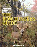 Archer's Bible Presents the Bowhunting Guide (Hunting & Shooting)