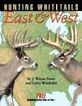 Hunting Whitetails East & West (Hunting & Shooting)
