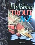 Flyfishing For Trout A To Z
