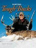 Hunting Tough Bucks