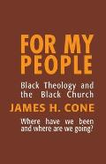 For My People : Black Theology and the Black Church (84 Edition)