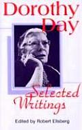 Dorothy Day Selected Writings By Little & by Little