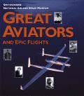 Great Aviators and Epic Flights