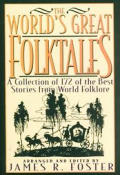 Worlds Great Folktales A Collecti