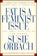 Fat Is a Feminist Issue: The Anti-Diet Guide to Permanent Weight Loss