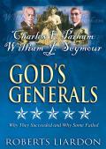 Gods Generals V04: Charles F Parham & William J Seymour