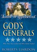 Gods Generals V06: Smith Wigglesworth